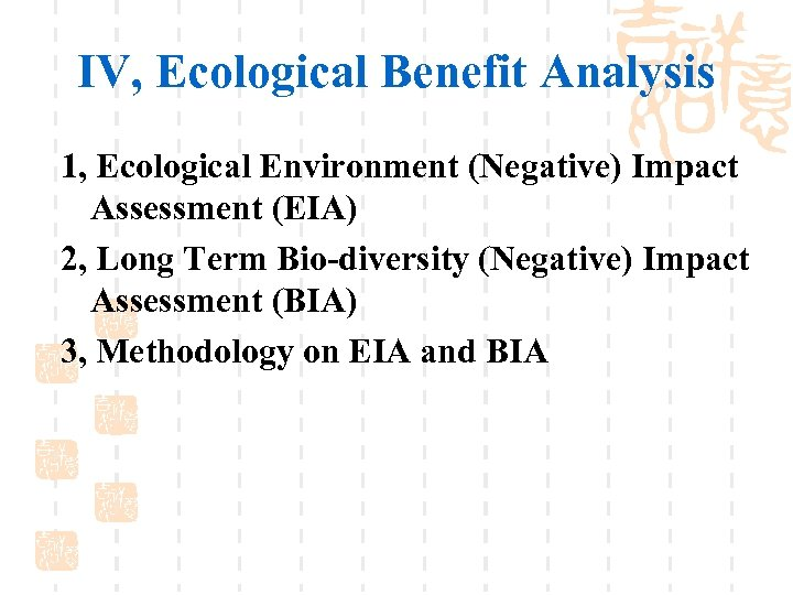 IV, Ecological Benefit Analysis 1, Ecological Environment (Negative) Impact Assessment (EIA) 2, Long Term
