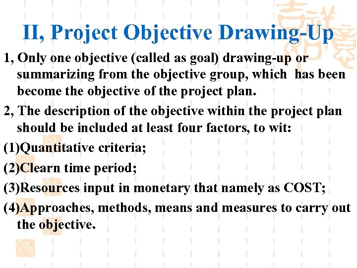 II, Project Objective Drawing-Up 1, Only one objective (called as goal) drawing-up or summarizing