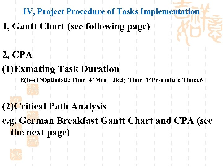 IV, Project Procedure of Tasks Implementation 1, Gantt Chart (see following page) 2, CPA