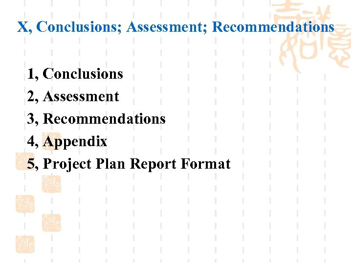 X, Conclusions; Assessment; Recommendations 1, Conclusions 2, Assessment 3, Recommendations 4, Appendix 5, Project