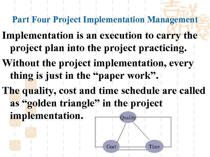 Part Four Project Implementation Management Implementation is an execution to carry the project plan