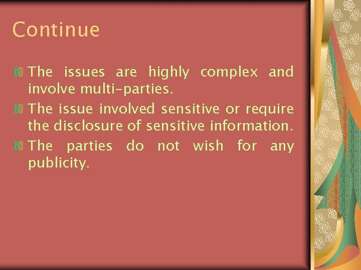 Continue The issues are highly complex and involve multi-parties. The issue involved sensitive or