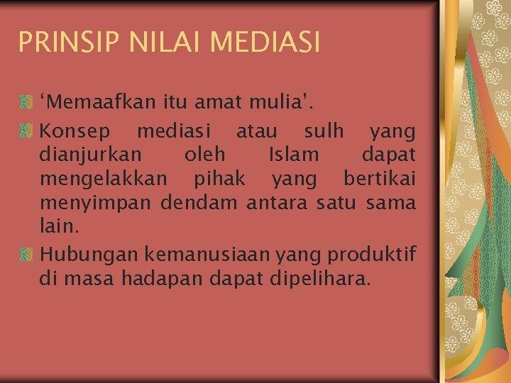 PRINSIP NILAI MEDIASI 'Memaafkan itu amat mulia'. Konsep mediasi atau sulh yang dianjurkan oleh