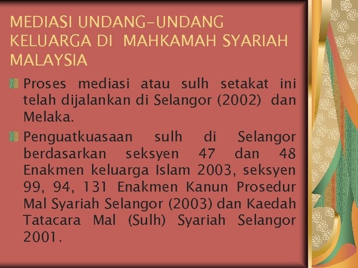 MEDIASI UNDANG-UNDANG KELUARGA DI MAHKAMAH SYARIAH MALAYSIA Proses mediasi atau sulh setakat ini telah