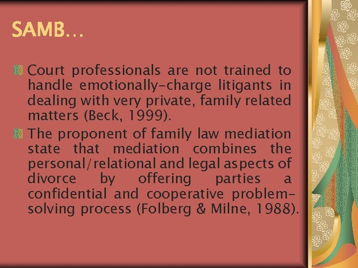 SAMB… Court professionals are not trained to handle emotionally-charge litigants in dealing with very