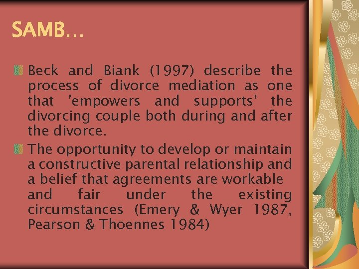 SAMB… Beck and Biank (1997) describe the process of divorce mediation as one that
