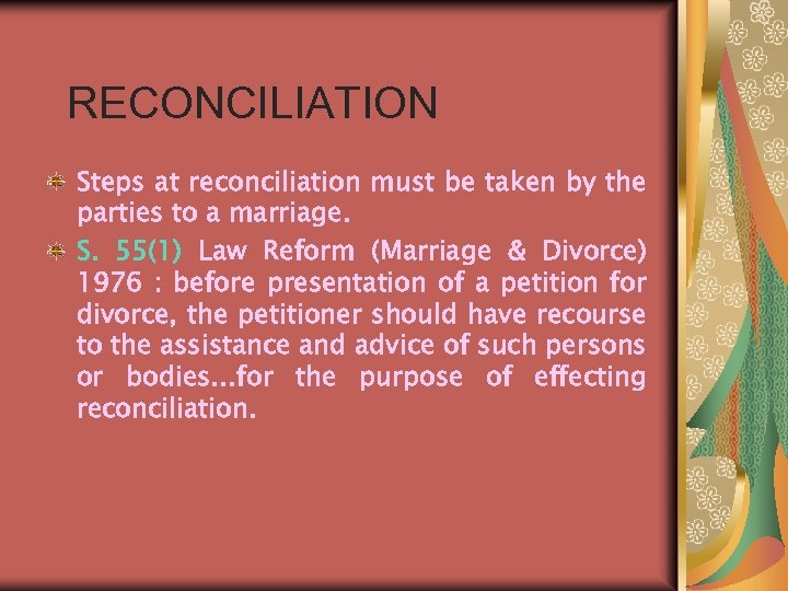 RECONCILIATION Steps at reconciliation must be taken by the parties to a marriage. S.