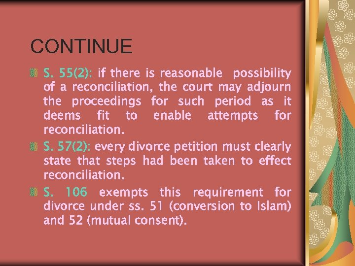 CONTINUE S. 55(2): if there is reasonable possibility of a reconciliation, the court may