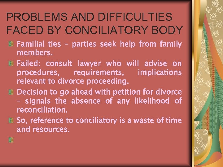 PROBLEMS AND DIFFICULTIES FACED BY CONCILIATORY BODY Familial ties – parties seek help from