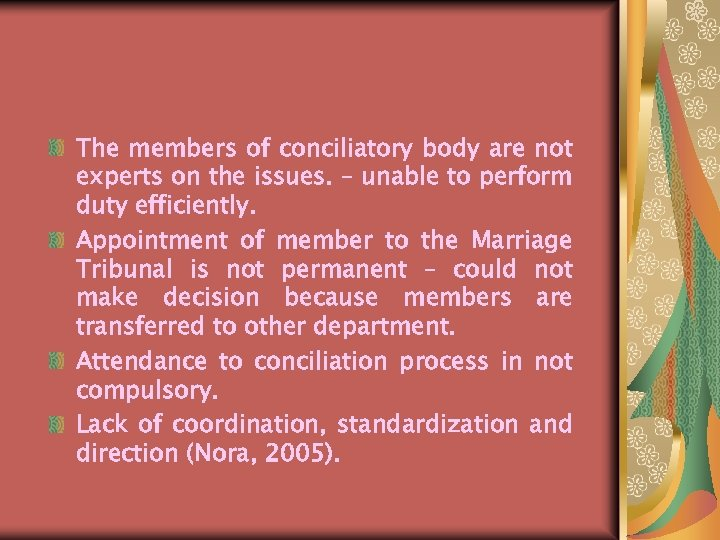 The members of conciliatory body are not experts on the issues. – unable to