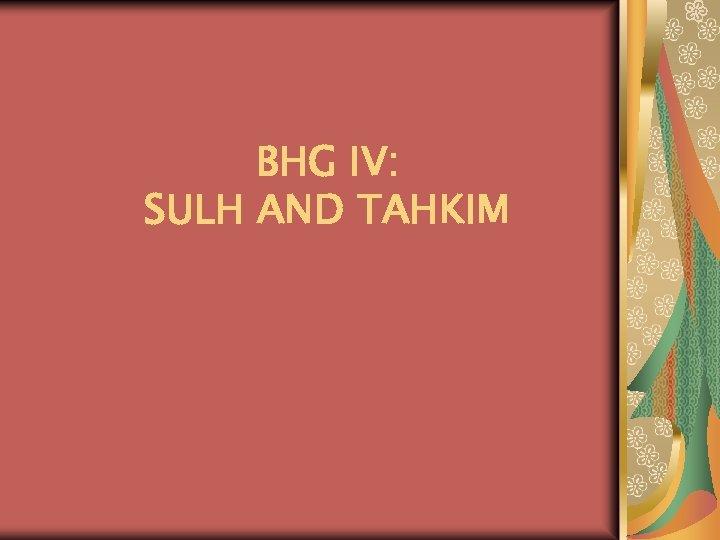 BHG IV: SULH AND TAHKIM