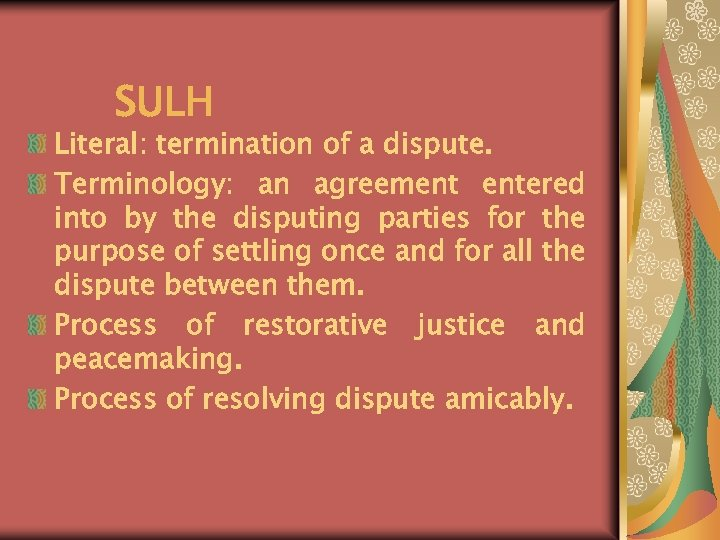 SULH Literal: termination of a dispute. Terminology: an agreement entered into by the disputing
