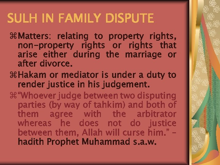 SULH IN FAMILY DISPUTE z Matters: relating to property rights, non-property rights or rights