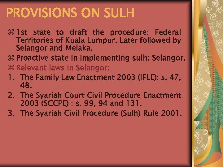 PROVISIONS ON SULH z 1 st state to draft the procedure: Federal Territories of