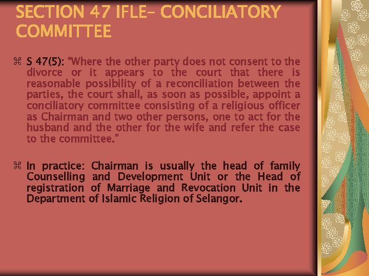 """SECTION 47 IFLE– CONCILIATORY COMMITTEE z S 47(5): """"Where the other party does not"""