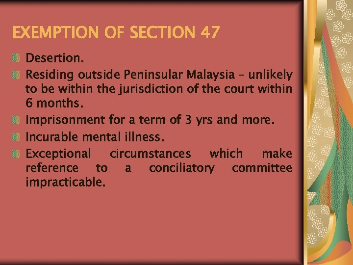 EXEMPTION OF SECTION 47 Desertion. Residing outside Peninsular Malaysia – unlikely to be within