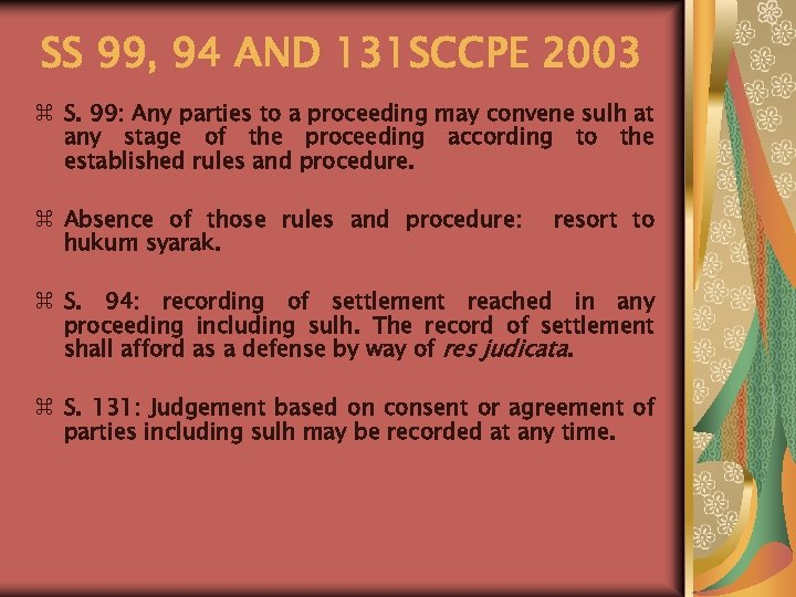 SS 99, 94 AND 131 SCCPE 2003 z S. 99: Any parties to a