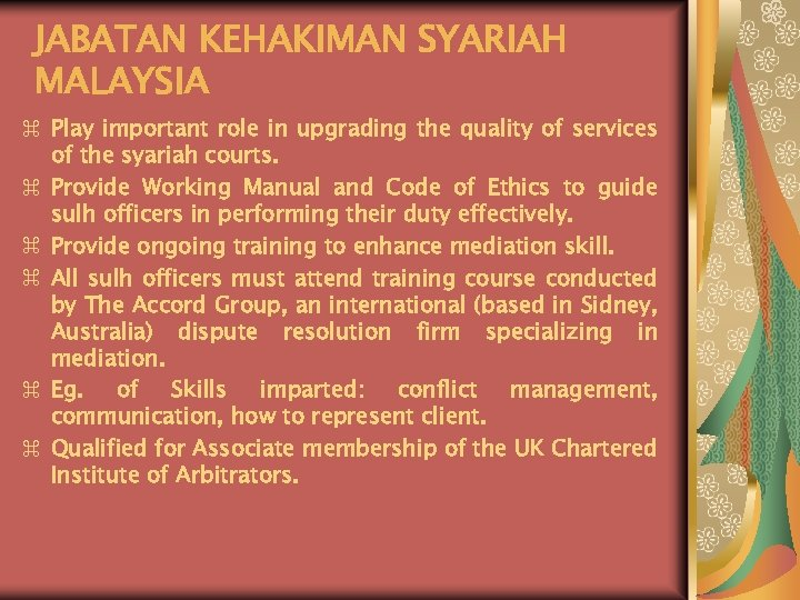 JABATAN KEHAKIMAN SYARIAH MALAYSIA z Play important role in upgrading the quality of services