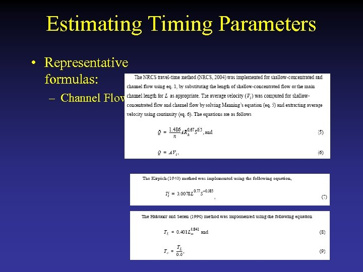 Estimating Timing Parameters • Representative formulas: – Channel Flow