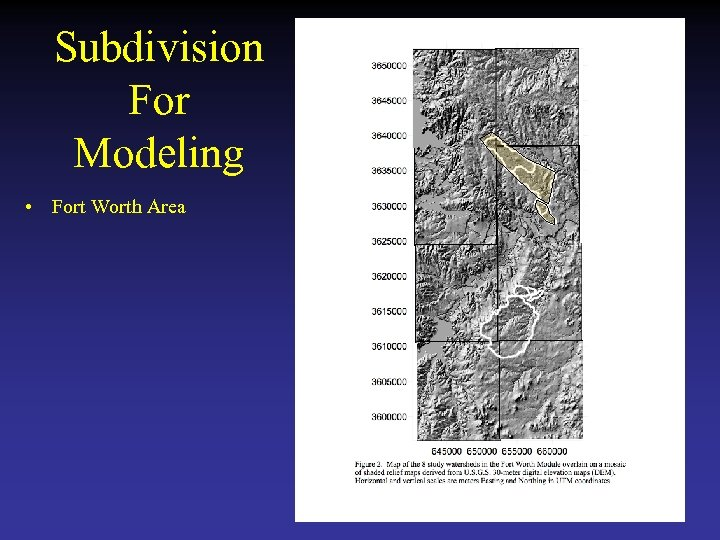 Subdivision For Modeling • Fort Worth Area