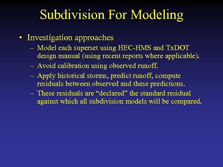 Subdivision For Modeling • Investigation approaches – Model each superset using HEC-HMS and Tx.
