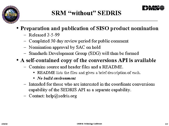 """SRM """"without"""" SEDRIS • Preparation and publication of SISO product nomination – – Released"""