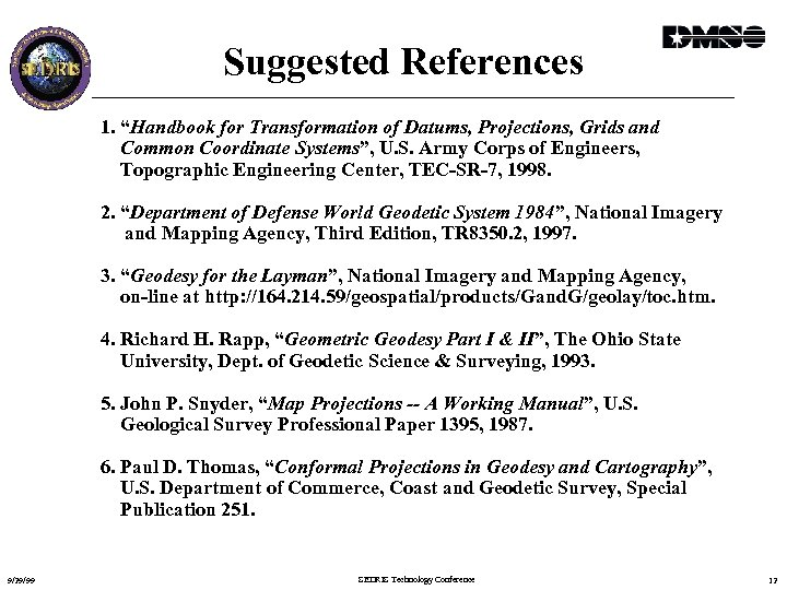 """Suggested References 1. """"Handbook for Transformation of Datums, Projections, Grids and Common Coordinate Systems"""","""