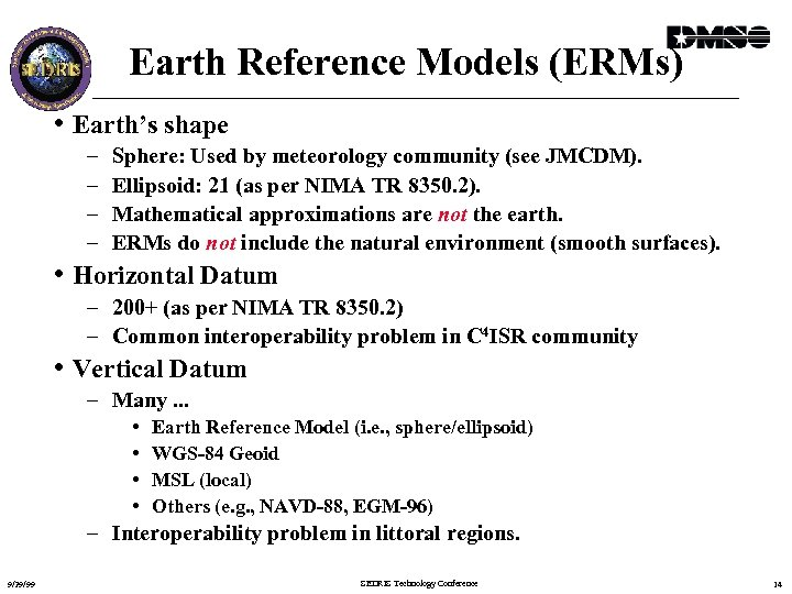 Earth Reference Models (ERMs) • Earth's shape – – Sphere: Used by meteorology community