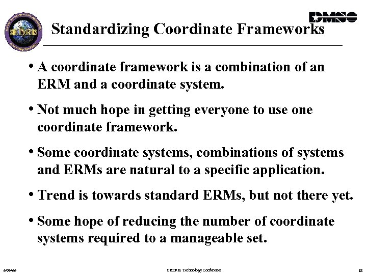 Standardizing Coordinate Frameworks • A coordinate framework is a combination of an ERM and