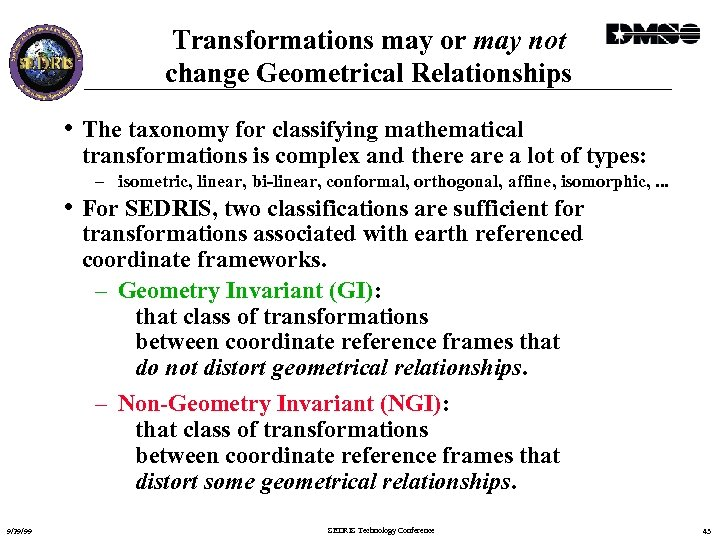 Transformations may or may not change Geometrical Relationships • The taxonomy for classifying mathematical