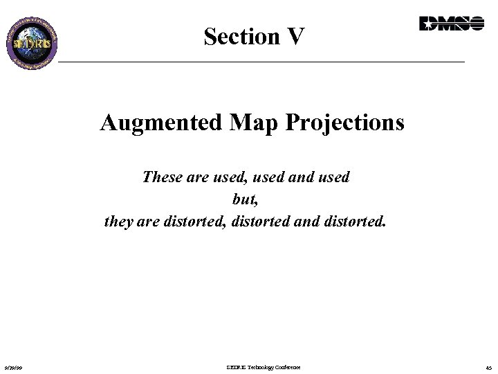 Section V Augmented Map Projections These are used, used and used but, they are