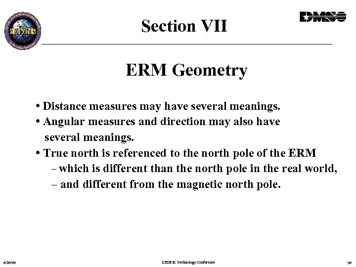 Section VII ERM Geometry • Distance measures may have several meanings. • Angular measures