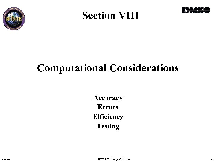 Section VIII Computational Considerations Accuracy Errors Efficiency Testing 9/29/99 SEDRIS Technology Conference 72