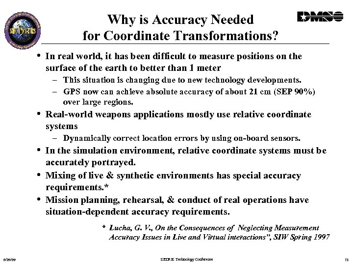 Why is Accuracy Needed for Coordinate Transformations? • In real world, it has been