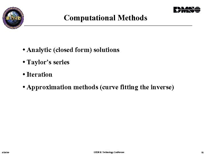 Computational Methods • Analytic (closed form) solutions • Taylor's series • Iteration • Approximation
