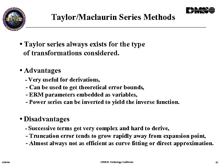 Taylor/Maclaurin Series Methods • Taylor series always exists for the type of transformations considered.