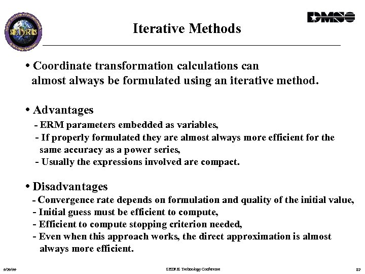 Iterative Methods • Coordinate transformation calculations can almost always be formulated using an iterative