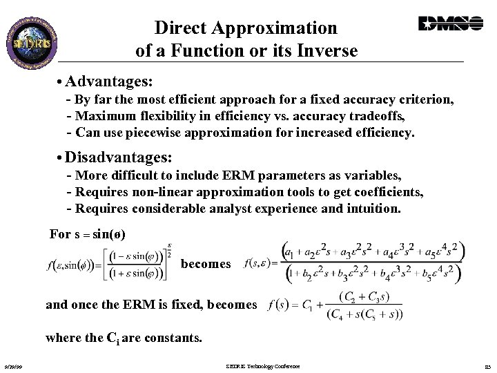 Direct Approximation of a Function or its Inverse • Advantages: - By far the