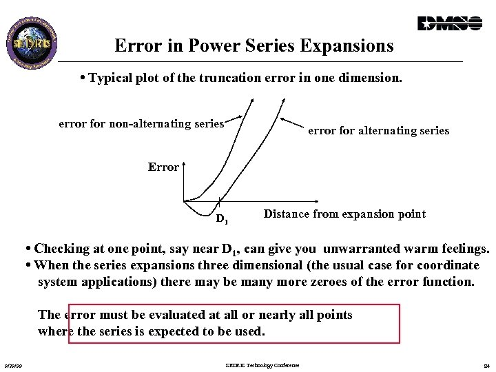 Error in Power Series Expansions • Typical plot of the truncation error in one