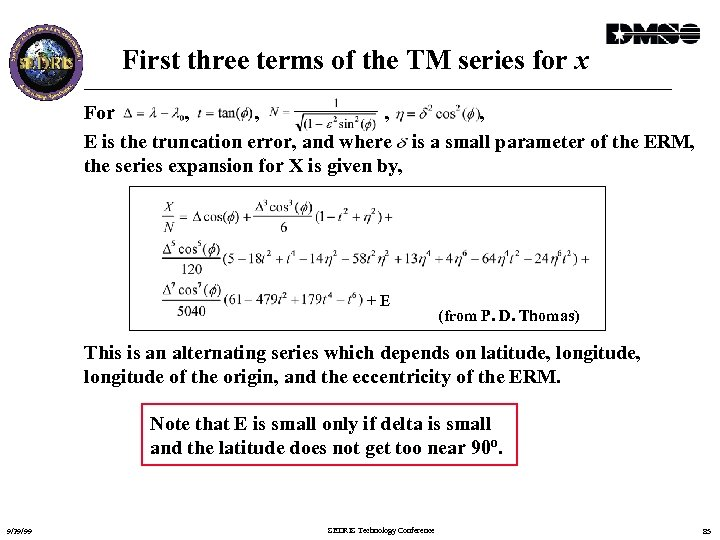 First three terms of the TM series for x For , , E is