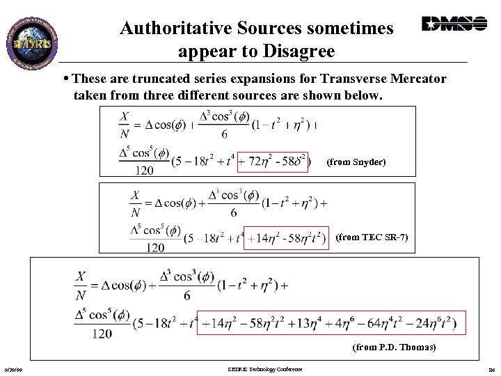 Authoritative Sources sometimes appear to Disagree • These are truncated series expansions for Transverse