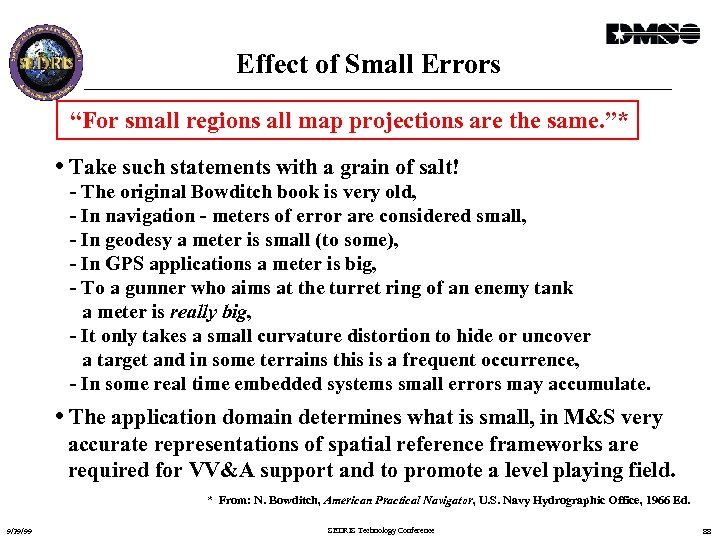 """Effect of Small Errors """"For small regions all map projections are the same. """"*"""