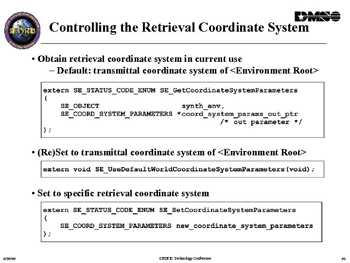 Controlling the Retrieval Coordinate System • Obtain retrieval coordinate system in current use -
