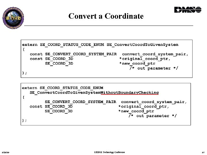 Convert a Coordinate 9/29/99 SEDRIS Technology Conference 97