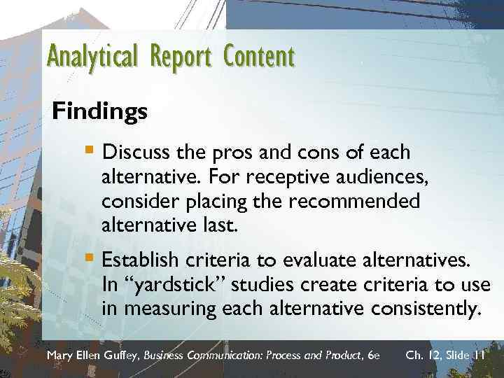 Analytical Report Content Findings § Discuss the pros and cons of each alternative. For
