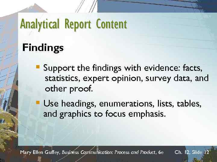 Analytical Report Content Findings § Support the findings with evidence: facts, statistics, expert opinion,