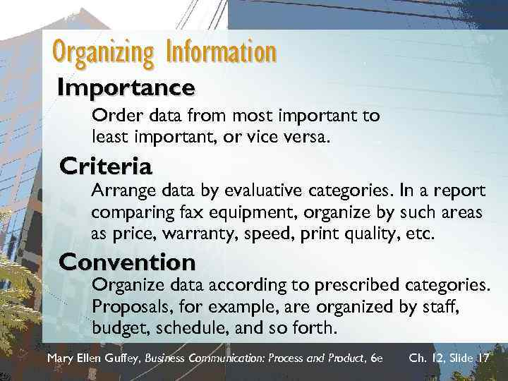 Organizing Information Importance Order data from most important to least important, or vice versa.