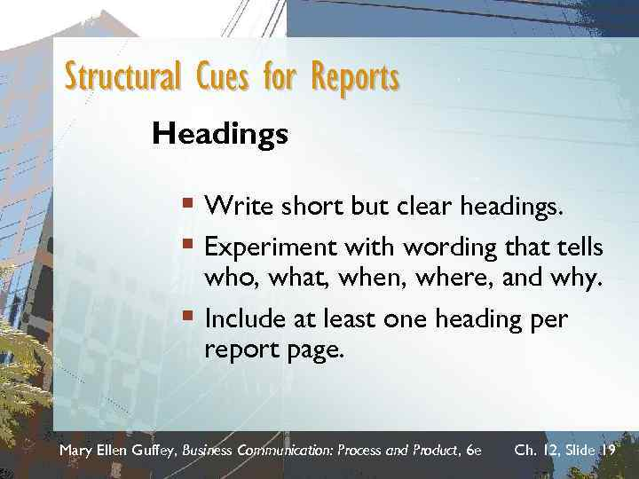 Structural Cues for Reports Headings § Write short but clear headings. § Experiment with