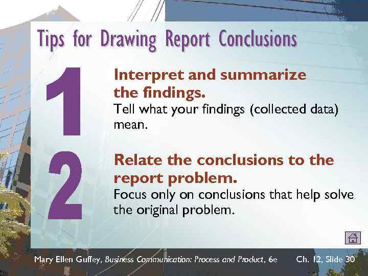 Tips for Drawing Report Conclusions Interpret and summarize the findings. Tell what your findings