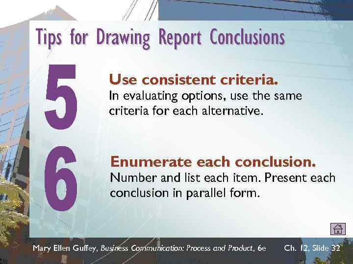 Tips for Drawing Report Conclusions Use consistent criteria. In evaluating options, use the same